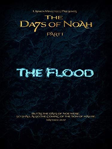The Days of Noah: The Flood - Part …