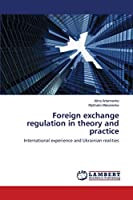 Foreign exchange regulation in theory and practice