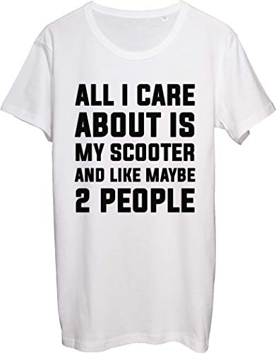 All I Care About is My Scooter and Like Maybe 2 People - Camiseta para hombre