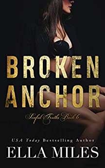 Broken Anchor (Sinful Truths Book 6) by [Ella Miles]