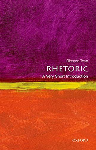 Compare Textbook Prices for Rhetoric: A Very Short Introduction Very Short Introductions Illustrated Edition ISBN 9780199651368 by Toye, Richard