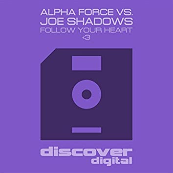 Follow Your Heart Follow Your Heart (Alpha Force vs Joe Shadows)