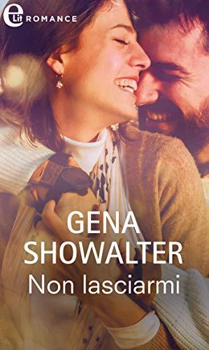 Non lasciarmi (eLit) (The Original Heartbreakers Vol. 4) di [Gena Showalter]