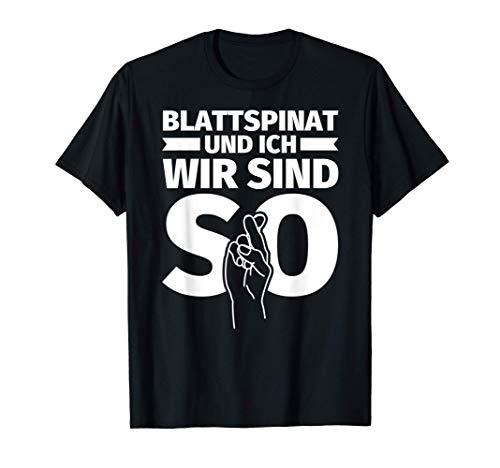 Blattspinat und ich - wir sind so - lustiges Geschenk Blatts T-Shirt