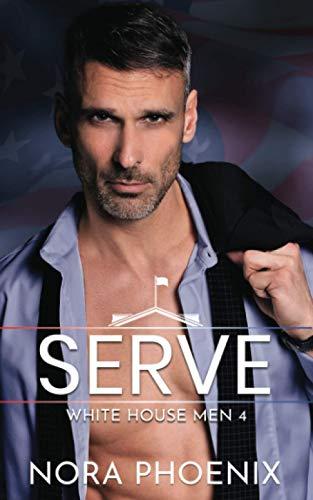 Serve (White House Men Series)