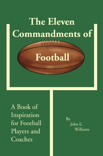 The Eleven Commandments of Football: A Book of Inspiration for Football Players and Coaches