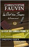 La Clef des Songes (Tome 1) - Le Commencement - Format Kindle - 2,99 €