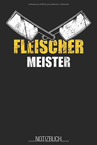 Notizbuch Fleischer Meister: Weißes Papier I 120 Seiten I Liniert I Kladde I Notizheft I Skizzenbuch I Schlachter I Metzger