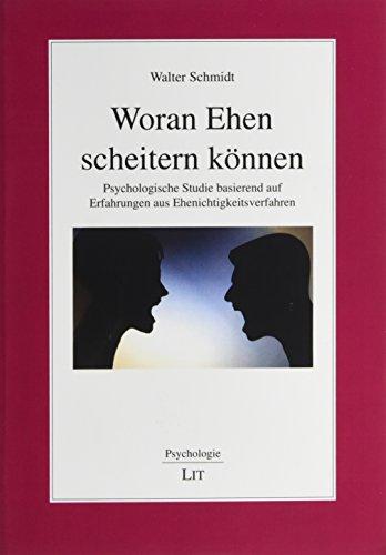 Woran Ehen scheitern können: Psychologische Studie basierend auf Erfahrungen aus Ehenichtigkeitsverfahren
