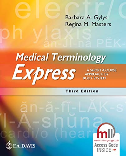 Compare Textbook Prices for Medical Terminology Express: A Short-Course Approach by Body System Third Edition ISBN 9781719642279 by Gylys BS  MEd  CMA-A (AAMA), Barbara A.,Masters BSN  RN  MEd  CMA (AAMA), Regina M.