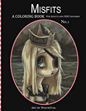 Misfits A Coloring Book for Adults and Odd Children: Art by White Stag. by White Stag(2016-03-25)