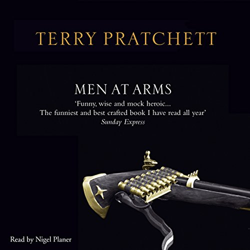 Men at Arms                   By:                                                                                                                                 Terry Pratchett                               Narrated by:                                                                                                                                 Nigel Planer                      Length: 9 hrs and 44 mins     215 ratings     Overall 4.9