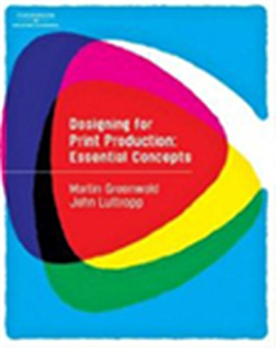 Designing for Print Production: Essential Concepts (Graphic Design/Interactive Media)