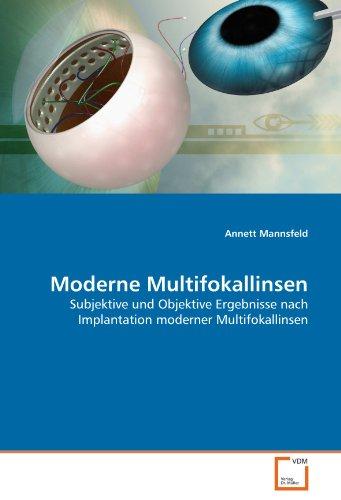 Moderne Multifokallinsen: Subjektive und Objektive Ergebnisse nach Implantation moderner Multifokallinsen