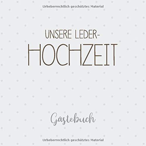 Unsere Leder-Hochzeit Gästebuch: Erinnerungsalbum zur ledernen Hochzeit und Geschenk zum 3....