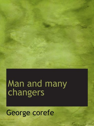 Man and many changers