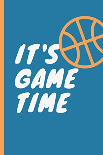 """It's Game Time: Perfect Gift For Basketball Lovers 