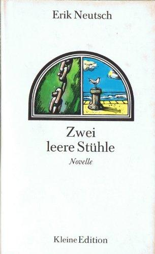 Erik Neutsch: Zwei leere Stühle - Novelle