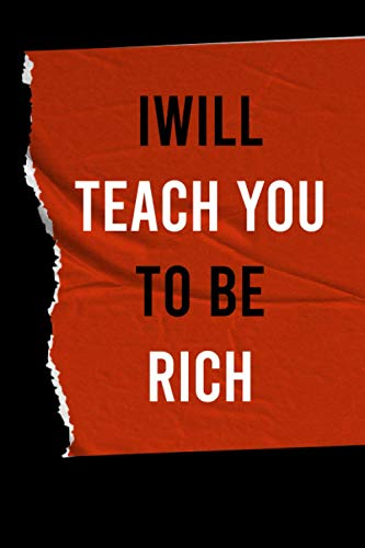 I Will Teach You to Be Rich Journal: Lined Notebook / Journal Gift , 120 Pages 6X9 ,Soft Cover ,Matte Finish