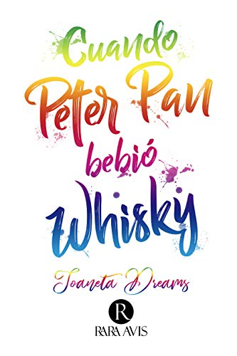 Cuando Peter Pan bebió whisky (Colección Rara Avis) (Spanish Edition)