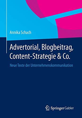 Advertorial, Blogbeitrag, Content-Strategie & Co.: Neue Texte der Unternehmenskommunikation