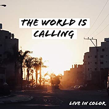 The World Is Calling
