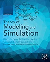 Theory of Modeling and Simulation: Discrete Event & Iterative System Computational Foundations