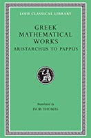 Greek Mathematical Works: Aristarchus to Pappus (Loeb Classical Library)