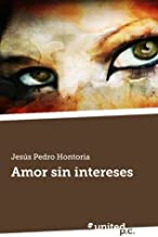 Amor sin Intereses by Jesus Pedro Hontoria (2014-02-07)