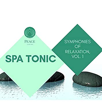 Spa Tonic - Symphonies Of Relaxation, Vol. 1