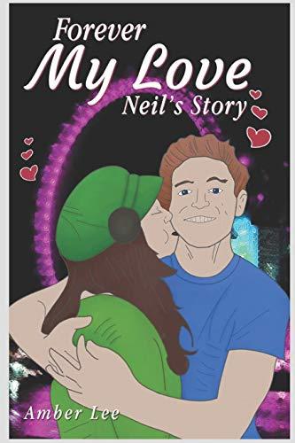 Forever My Love: Neil's Story