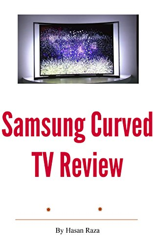 Samsung Curved TV Review (English Edition)