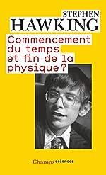 Commencement du temps et fin de la physique ? de Stephen Hawking