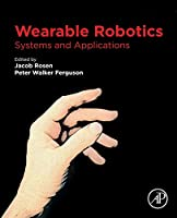 Wearable Robotics: Systems and Applications Front Cover