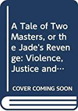 A Tale of Two Masters, or the Jade's Revenge: Violence, Justice and Magic in Early Colonial America