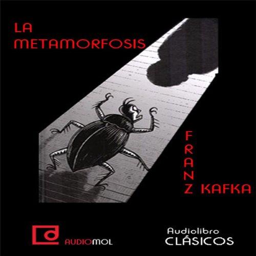 La metamorfosis [The Metamorphosis]  Audiolibri