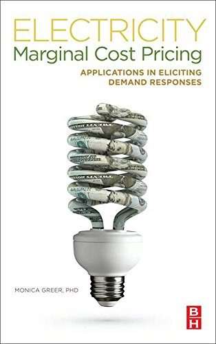 Electricity Marginal Cost Pricing: Applications in Eliciting Demand Responses...