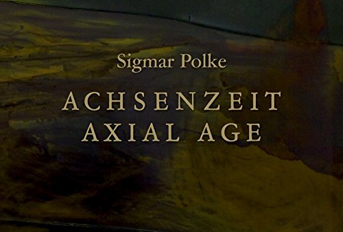 Sigmar Polke Achsenzeit Axial Age