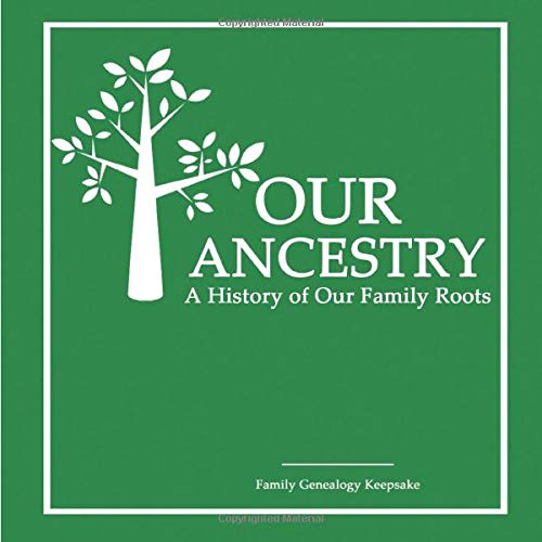 Our Ancestry - A History Of Our Family Roots: Green Edition- A Family Genealogy Fill In Keepsake - DNA Test Companion - [Professional Binding]