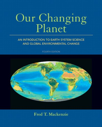 Our Changing Planet: An Introduction to Earth System...
