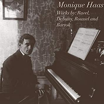 Monique Haas: Works by Ravel, Debussy, Roussel and Bartók