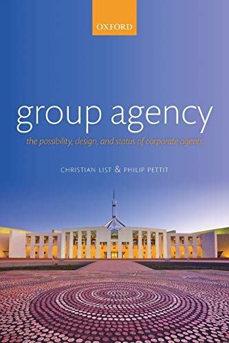 Group Agency: The Possibility, Design, and Status of Corporate Agents