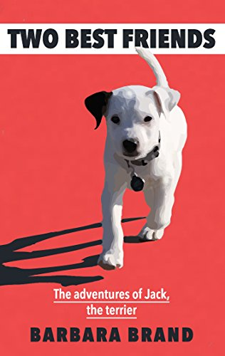 Two Best Friends: The adventures of Jack, the terrier (English Edition)