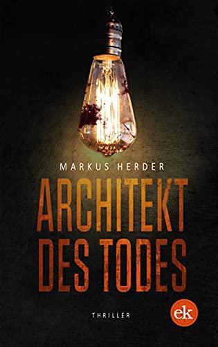 Architekt des Todes: Thriller