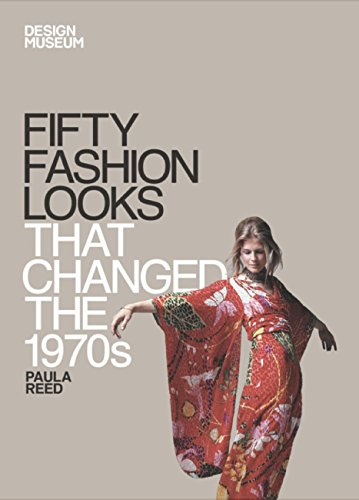 Fifty Fashion Looks that Changed the 1970s: Design Museum Fifty (English Edition)