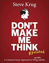 Don't Make Me Think, Revisited: A Common Sense Approach to Web Usability (3rd..