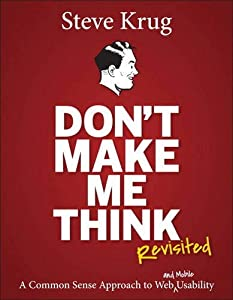 Don't Make Me Think, Revisted by Steve Krug