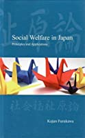 Social Welfare in Japan: Principles and Applications (Modernity and Identity in Asia)