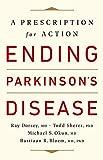 Ending Parkinson's Disease: A Prescription for Action