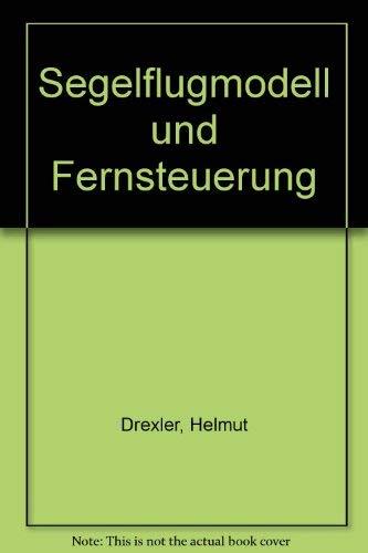 Segelflugmodell und Fernsteuerung (Modell-Fachbuch-Reihe)
